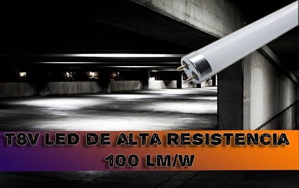 Tubo LED de Alta resistencia T8V y 100 LM/W